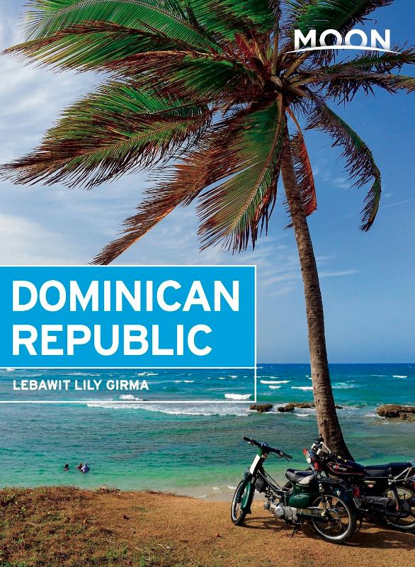 Moon Dominican Republic Guidebook by Lebawit Lily Girma